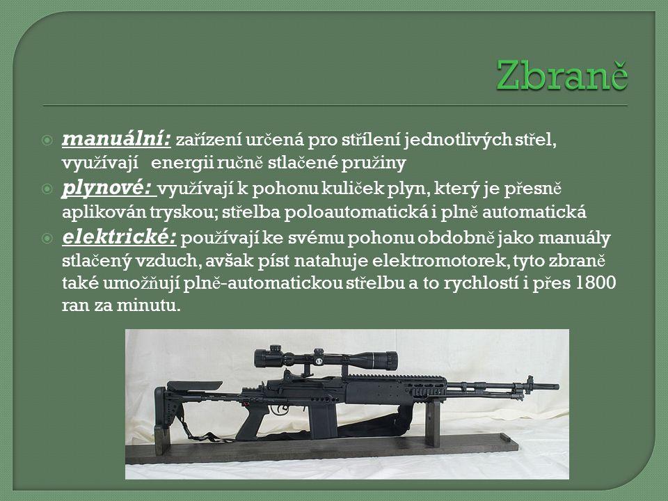 Zbraně manuální: zařízení určená pro střílení jednotlivých střel, využívají energii ručně stlačené pružiny.