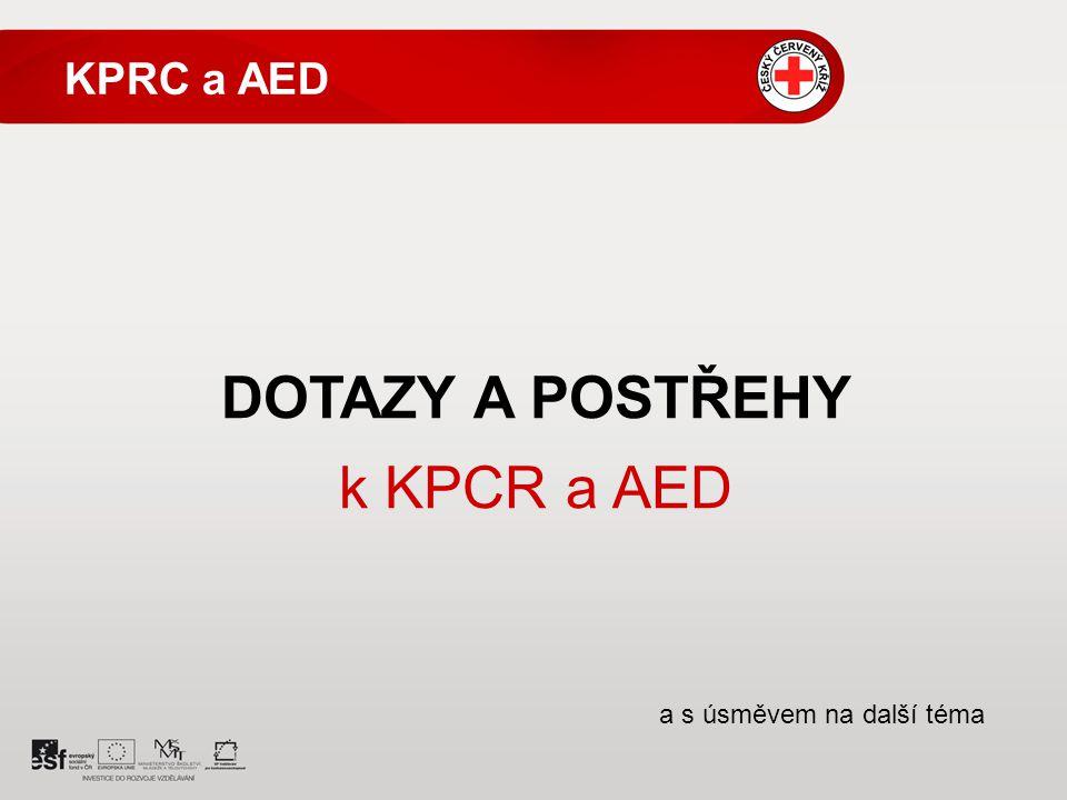 DOTAZY A POSTŘEHY k KPCR a AED KPRC a AED a s úsměvem na další téma 10