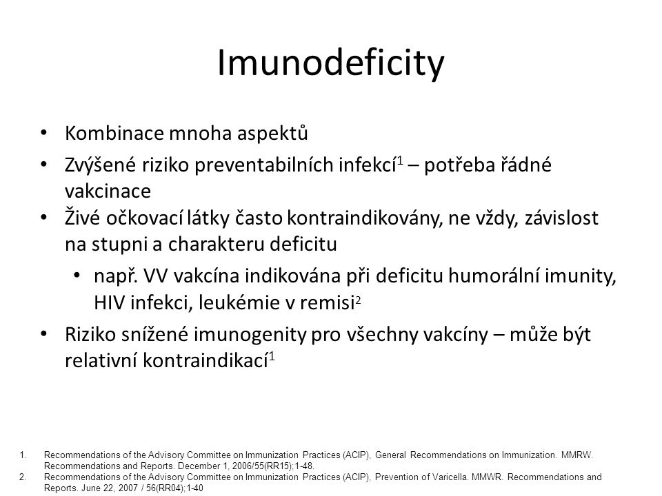 Imunodeficity Kombinace mnoha aspektů