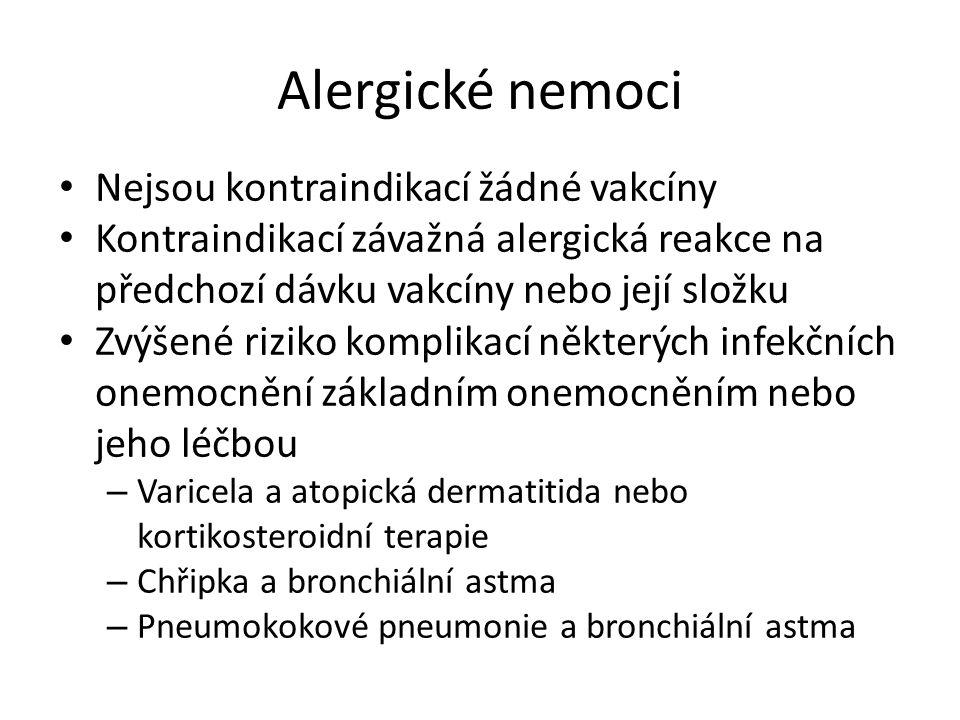 Alergické nemoci Nejsou kontraindikací žádné vakcíny