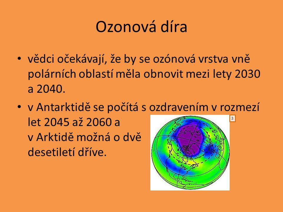 Ozonová díra vědci očekávají, že by se ozónová vrstva vně polárních oblastí měla obnovit mezi lety 2030 a 2040.