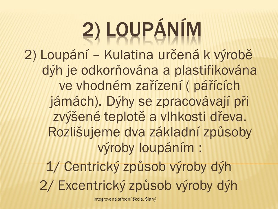 2) Loupáním