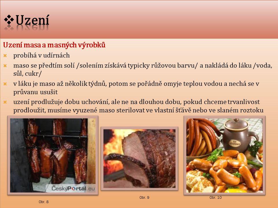 Uzení Uzení masa a masných výrobků probíhá v udírnách