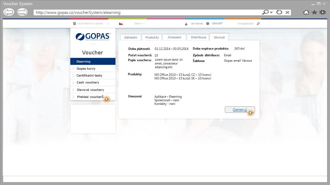 Voucher System http://www.gopas.cz/voucherSystem/elearning Generuj