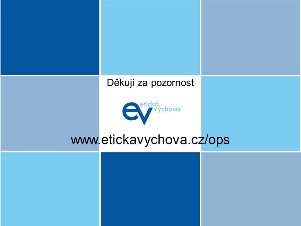 www.etickavychova.cz/ops Děkuji za pozornost kurz pro lektory