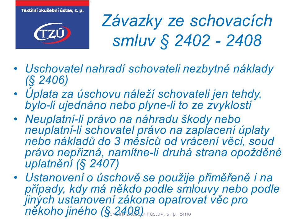 Závazky ze schovacích smluv § 2402 - 2408