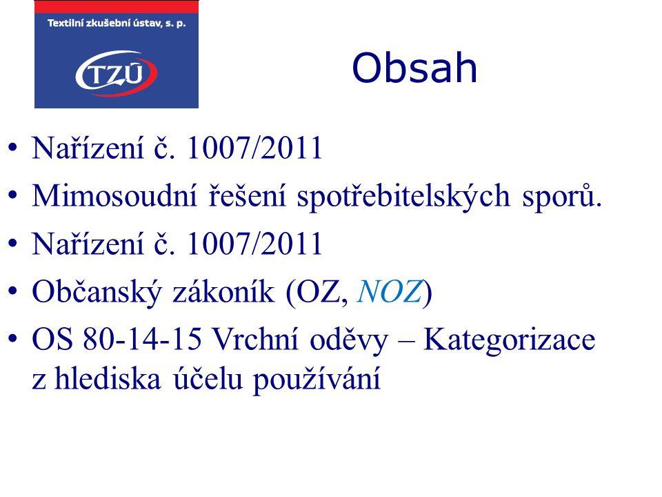 Obsah Nařízení č. 1007/2011 Mimosoudní řešení spotřebitelských sporů.