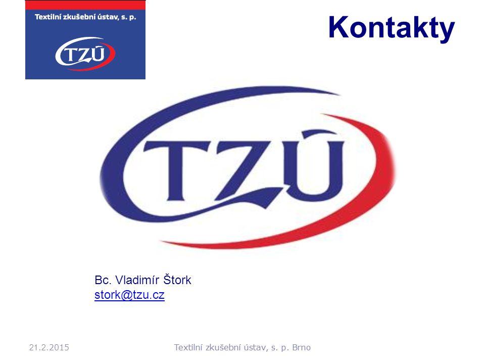 Kontakty Bc. Vladimír Štork stork@tzu.cz 21.2.2015