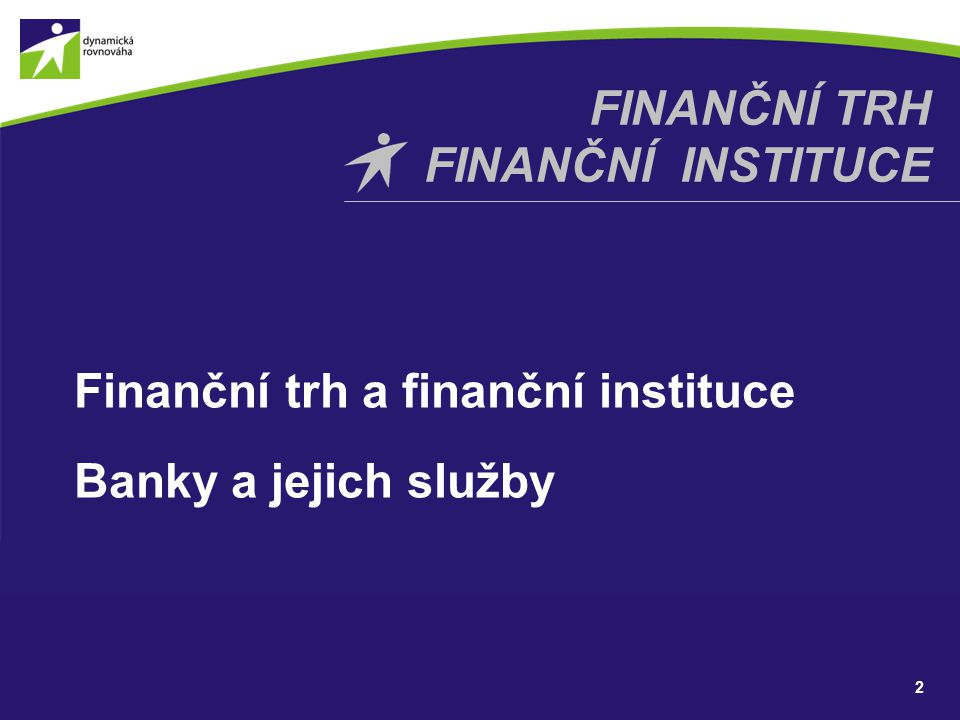 FINANČNÍ trh FINANČNÍ instituce