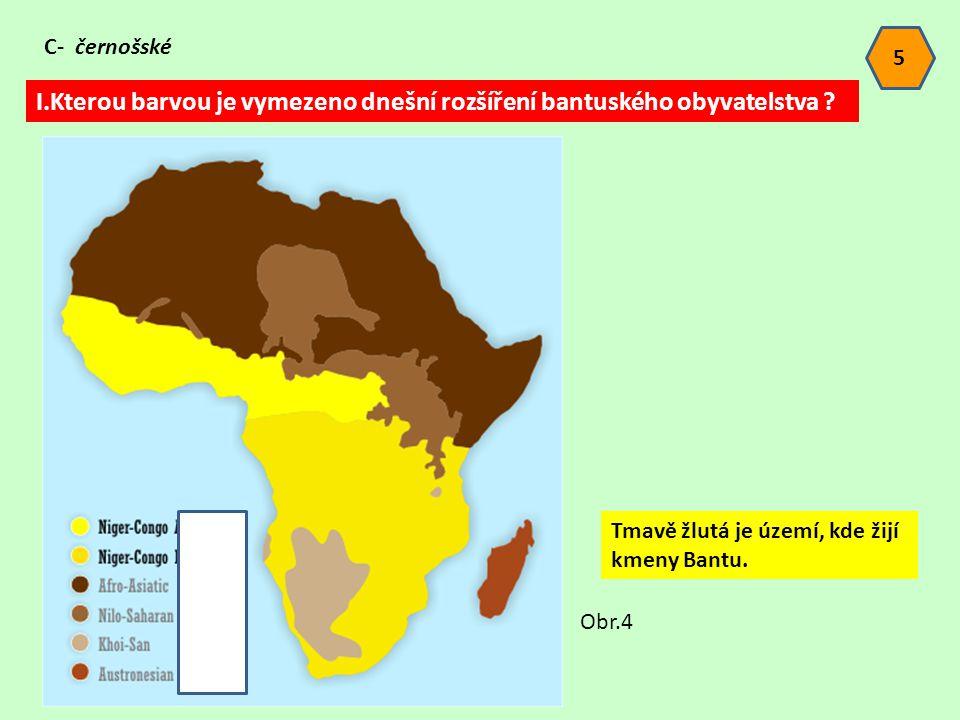 I.Kterou barvou je vymezeno dnešní rozšíření bantuského obyvatelstva