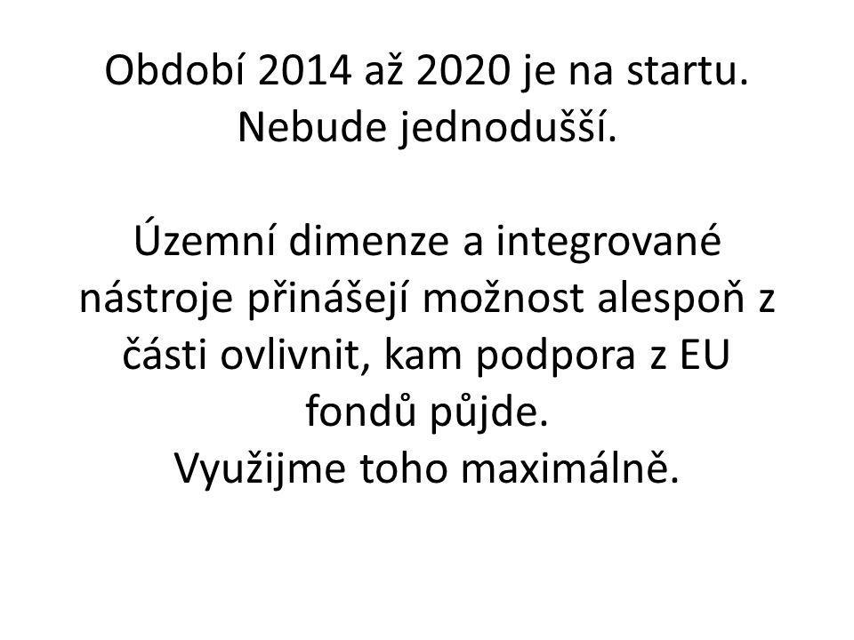 Období 2014 až 2020 je na startu. Nebude jednodušší