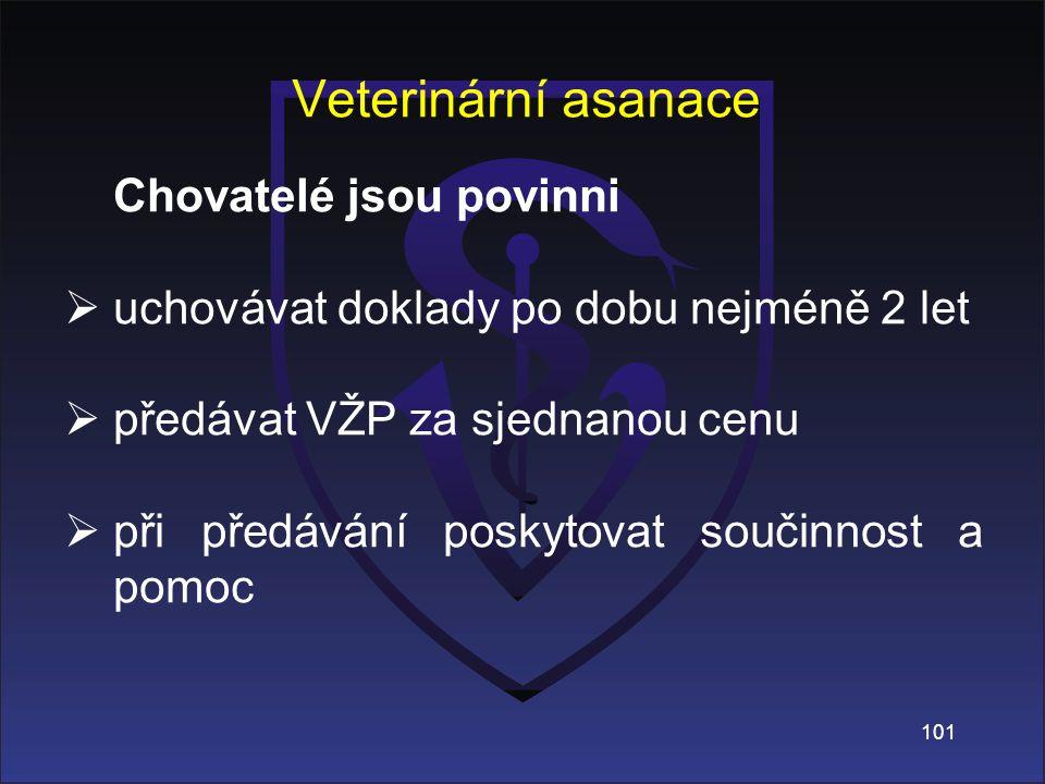 Veterinární asanace Chovatelé jsou povinni
