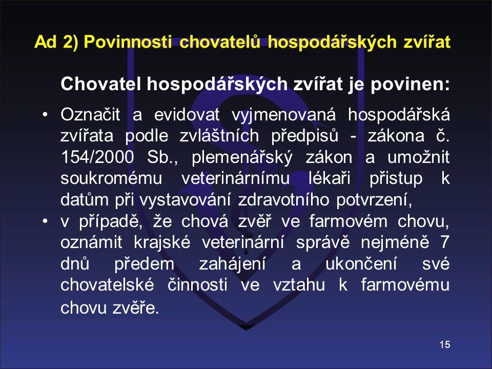 Ad 2) Povinnosti chovatelů hospodářských zvířat