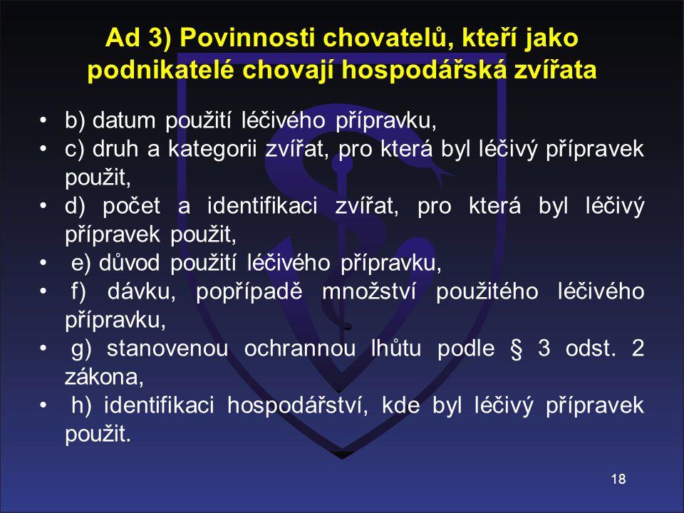 Ad 3) Povinnosti chovatelů, kteří jako podnikatelé chovají hospodářská zvířata