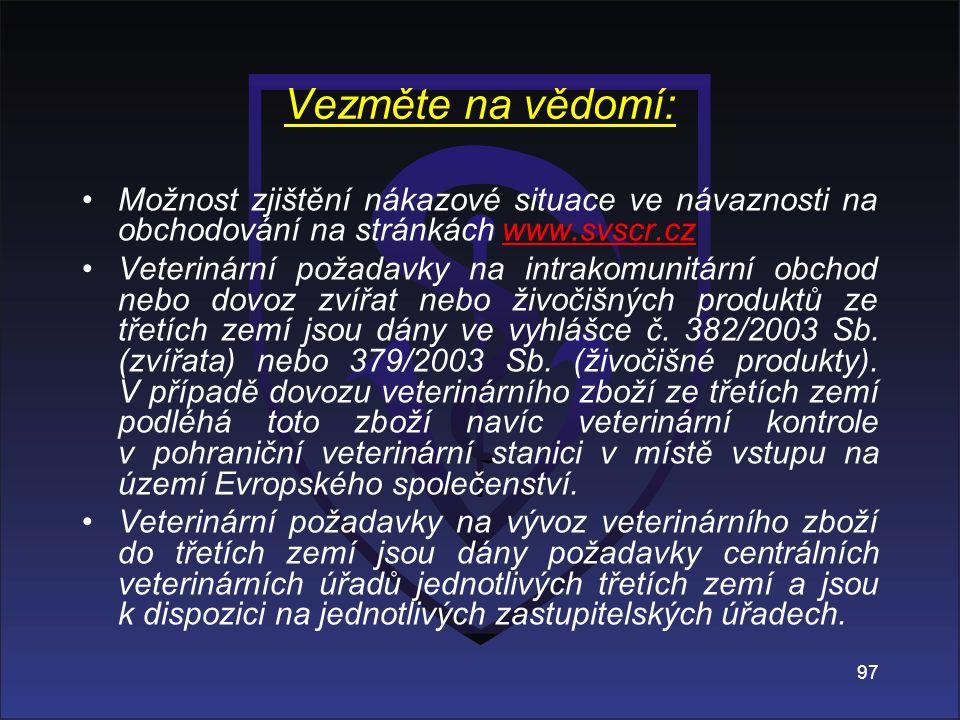 Vezměte na vědomí: Možnost zjištění nákazové situace ve návaznosti na obchodování na stránkách www.svscr.cz.
