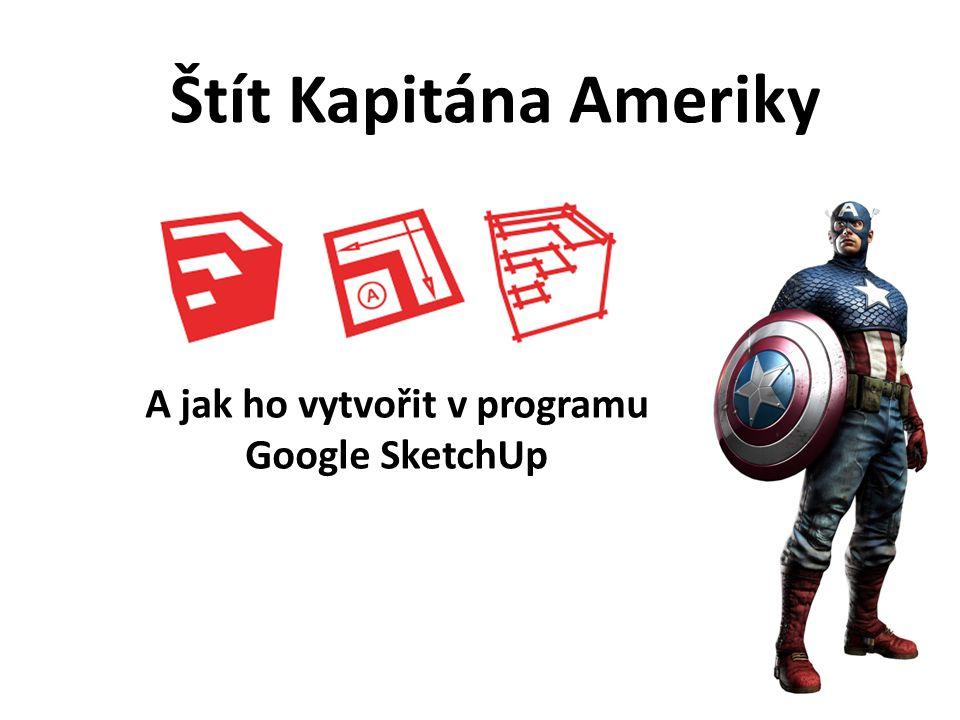 A jak ho vytvořit v programu Google SketchUp