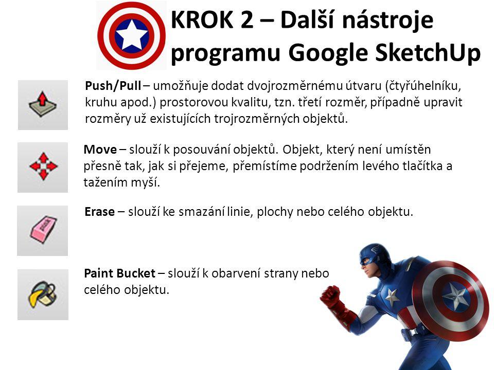 KROK 2 – Další nástroje programu Google SketchUp