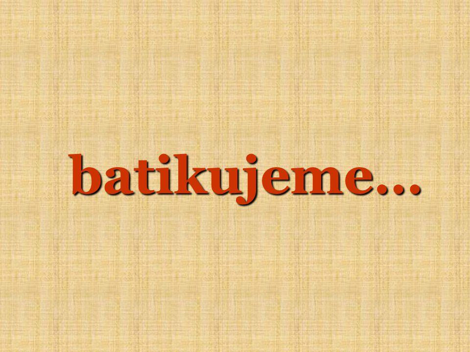 batikujeme…
