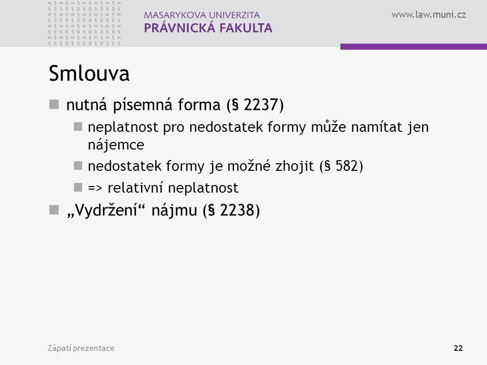 "Smlouva nutná písemná forma (§ 2237) ""Vydržení nájmu (§ 2238)"