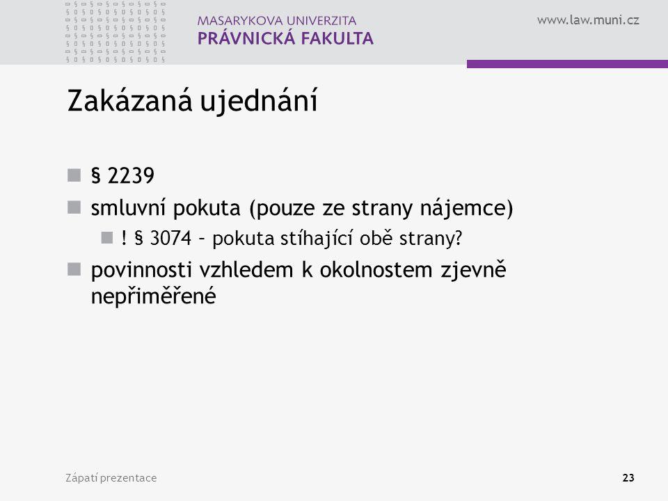 Zakázaná ujednání § 2239 smluvní pokuta (pouze ze strany nájemce)