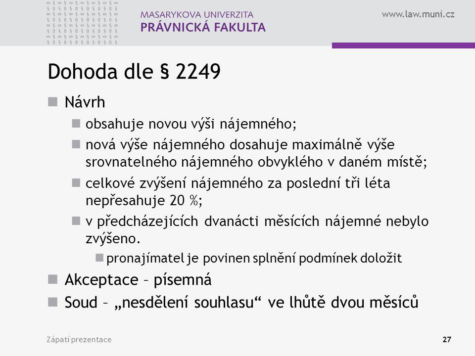 Dohoda dle § 2249 Návrh Akceptace – písemná
