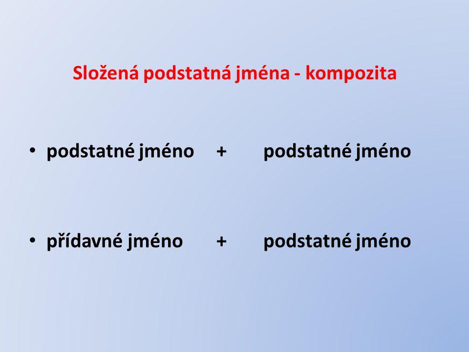 Složená podstatná jména - kompozita