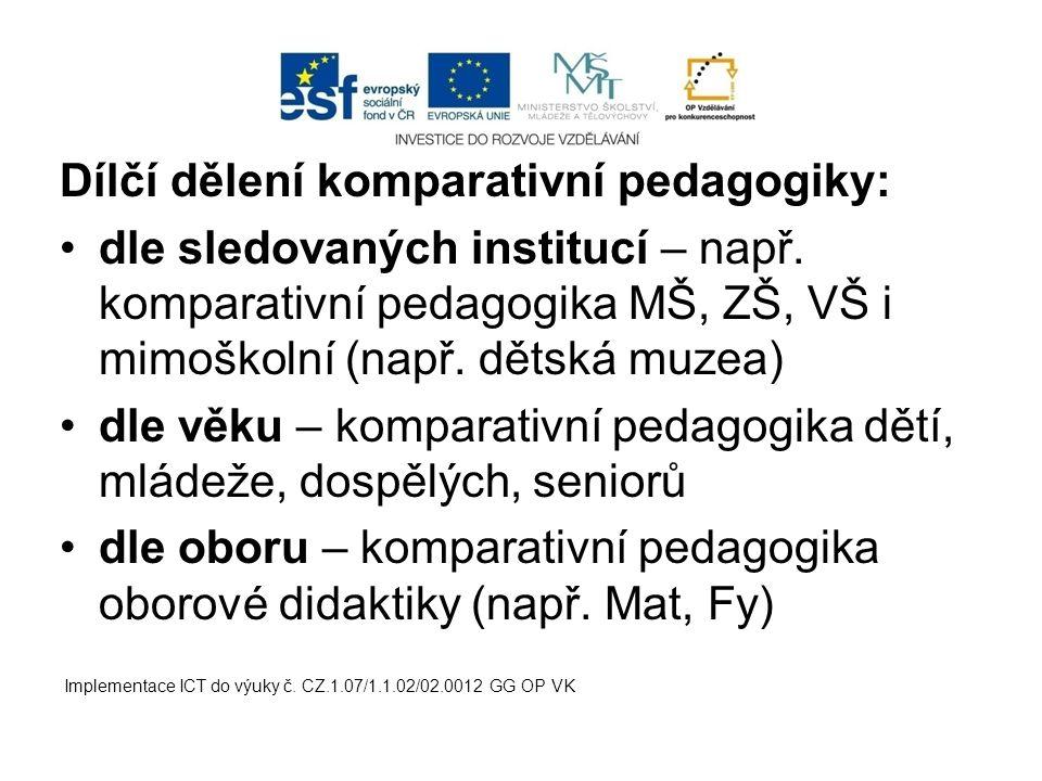 Dílčí dělení komparativní pedagogiky: