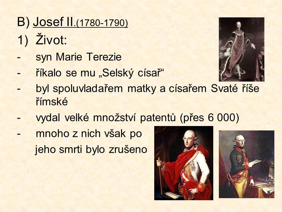 B) Josef II.(1780-1790) Život: syn Marie Terezie
