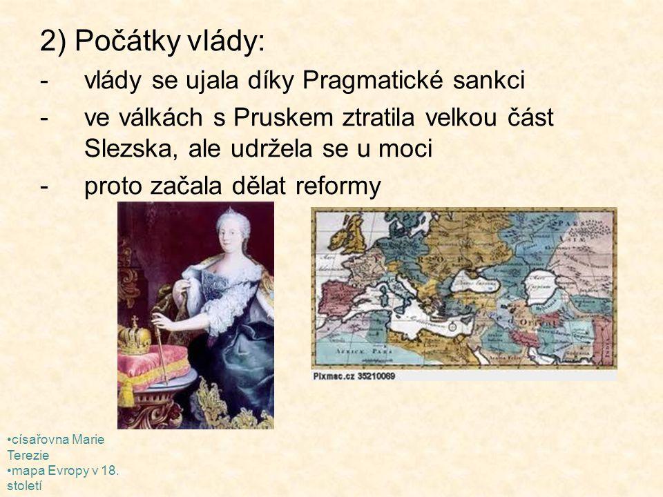 2) Počátky vlády: vlády se ujala díky Pragmatické sankci