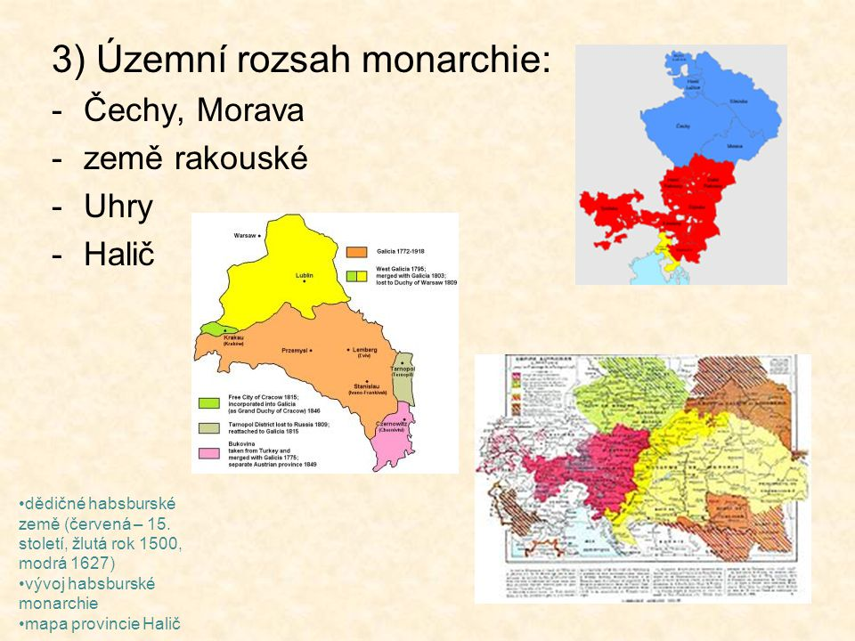 3) Územní rozsah monarchie:
