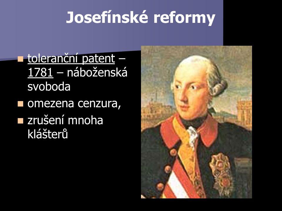 Josefínské reformy toleranční patent – 1781 – náboženská svoboda