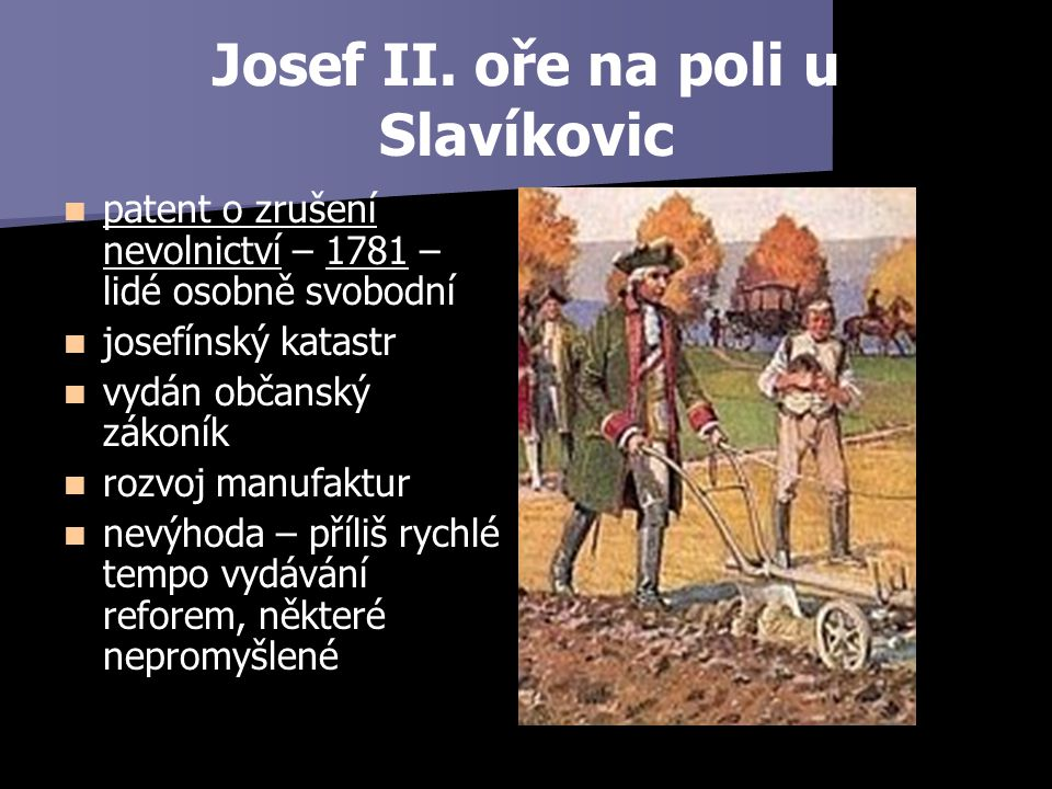 Josef II. oře na poli u Slavíkovic