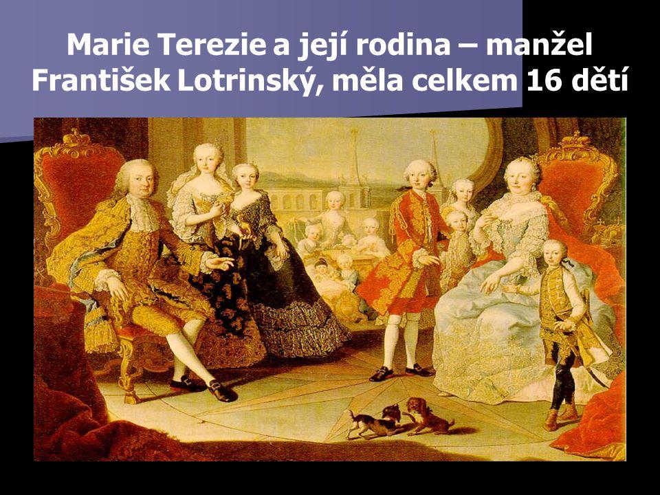 Marie Terezie a její rodina – manžel František Lotrinský, měla celkem 16 dětí