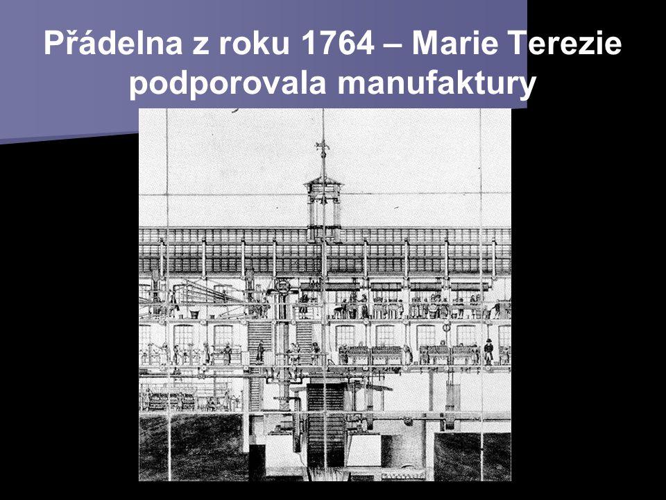 Přádelna z roku 1764 – Marie Terezie podporovala manufaktury