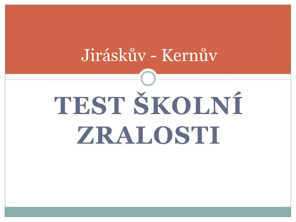 Jiráskův - Kernův TEST ŠKOLNÍ ZRALOSTI