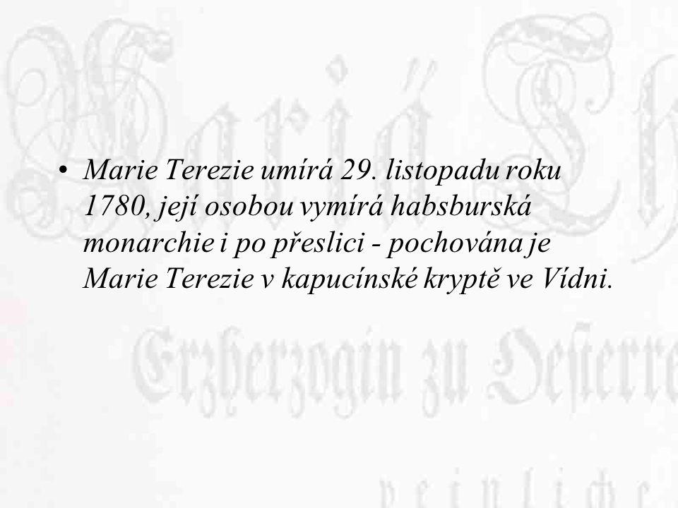 Marie Terezie umírá 29.