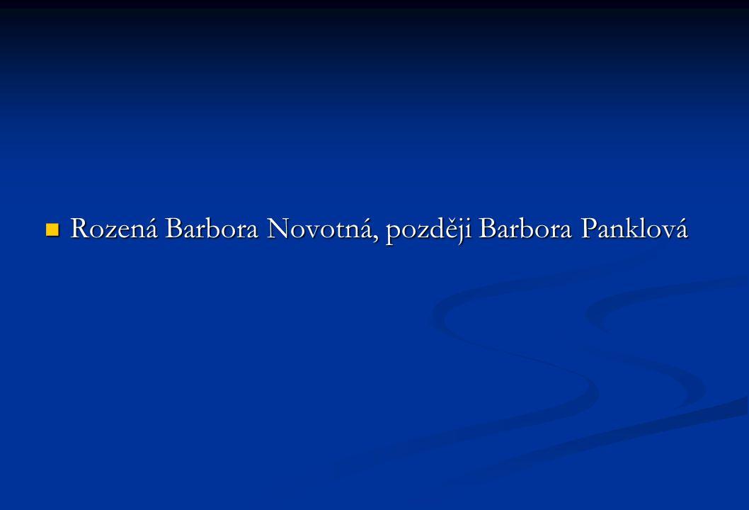 Rozená Barbora Novotná, později Barbora Panklová