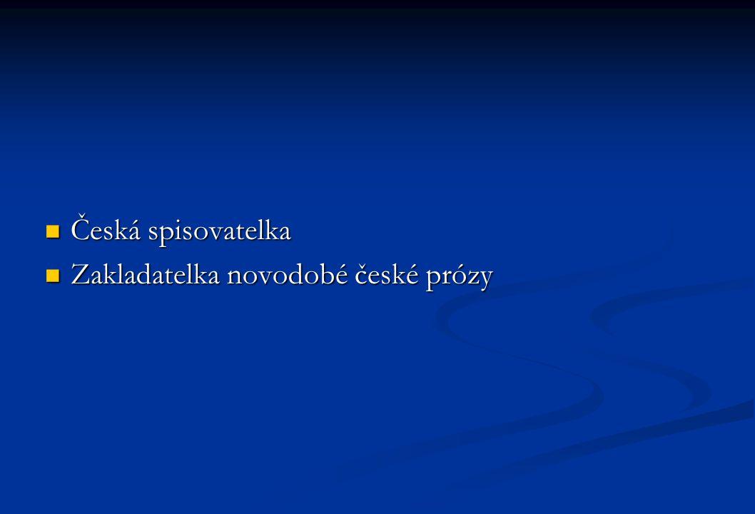 Česká spisovatelka Zakladatelka novodobé české prózy