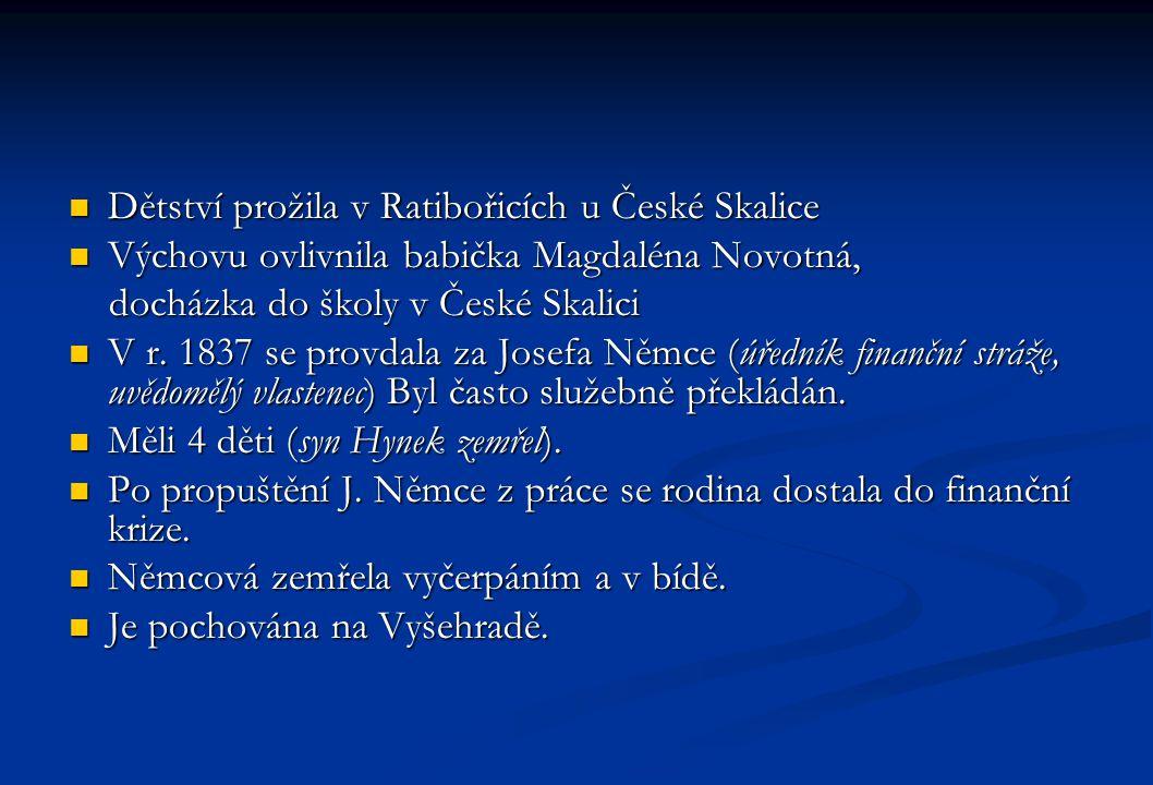 Dětství prožila v Ratibořicích u České Skalice