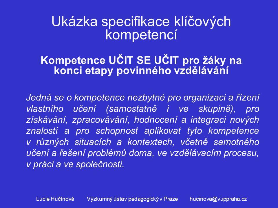 Lucie Hučínová Výzkumný ústav pedagogický v Praze hucinova@vuppraha.cz