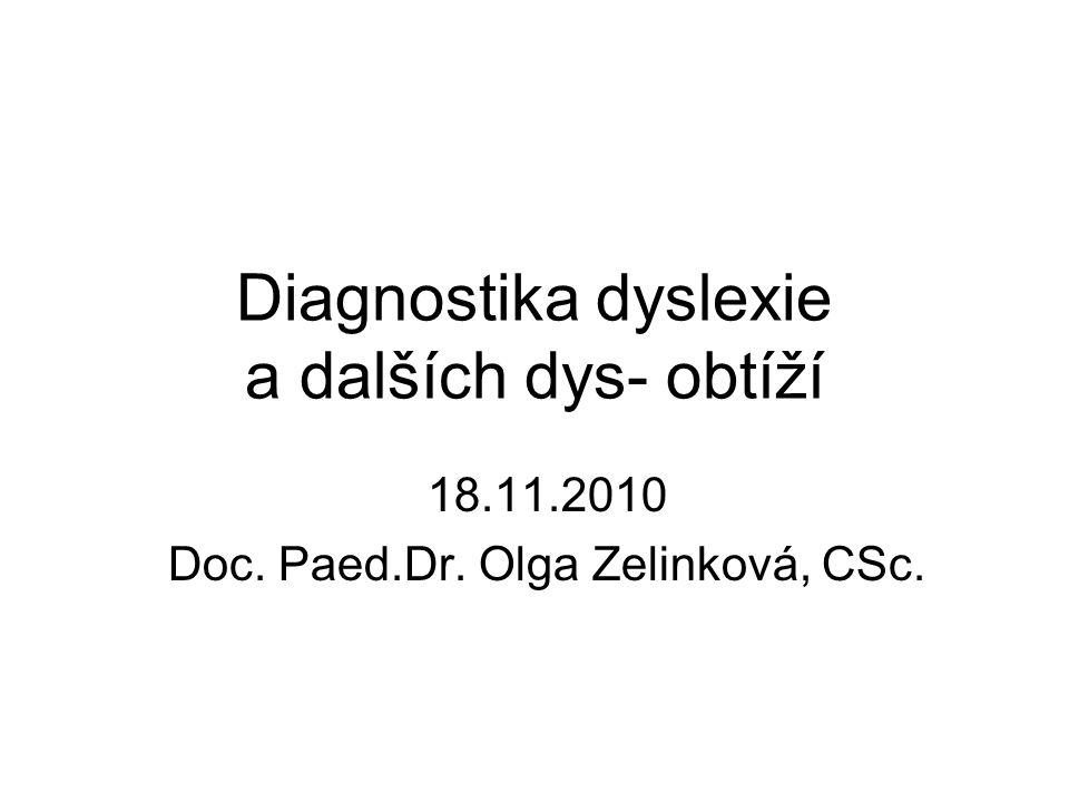 Diagnostika dyslexie a dalších dys- obtíží
