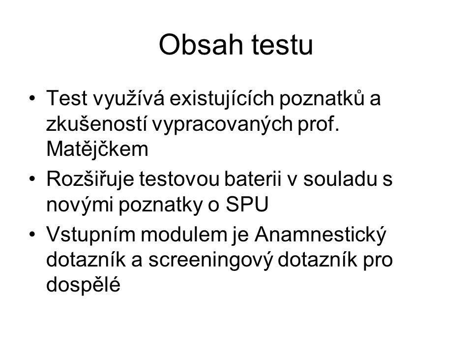 Obsah testu Test využívá existujících poznatků a zkušeností vypracovaných prof. Matějčkem.