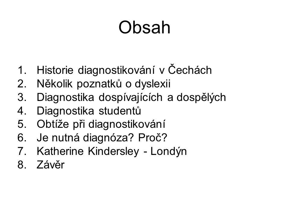 Obsah Historie diagnostikování v Čechách Několik poznatků o dyslexii
