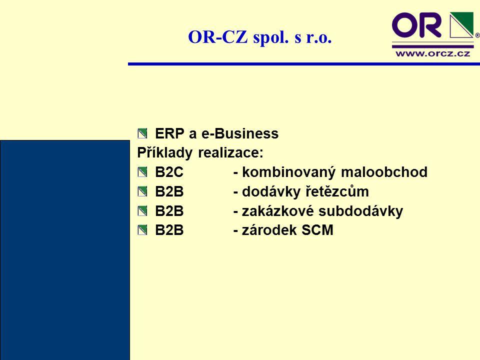 OR-CZ spol. s r.o. ERP a e-Business Příklady realizace:
