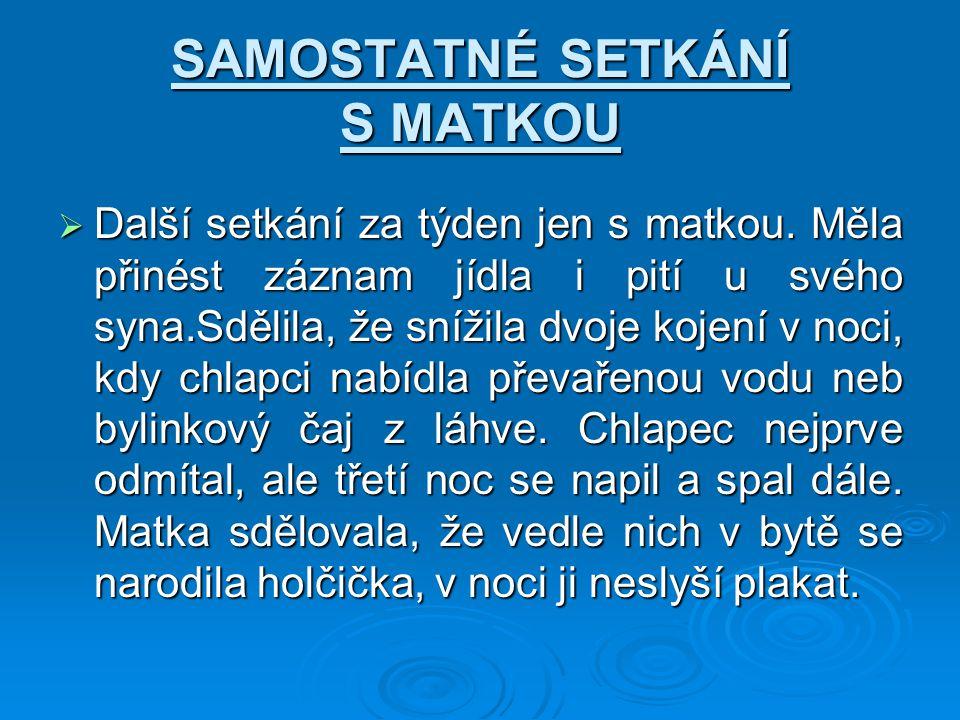 SAMOSTATNÉ SETKÁNÍ S MATKOU