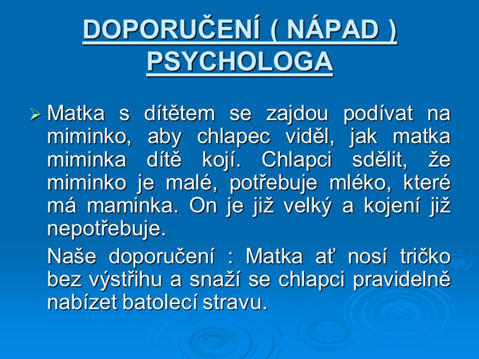 DOPORUČENÍ ( NÁPAD ) PSYCHOLOGA