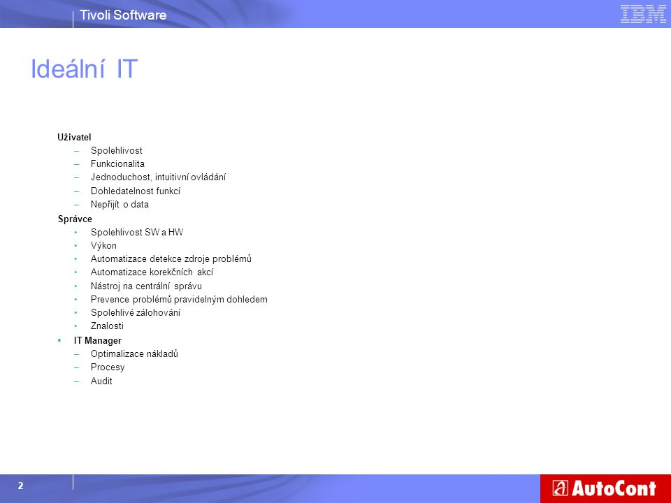 Ideální IT Uživatel Spolehlivost Funkcionalita