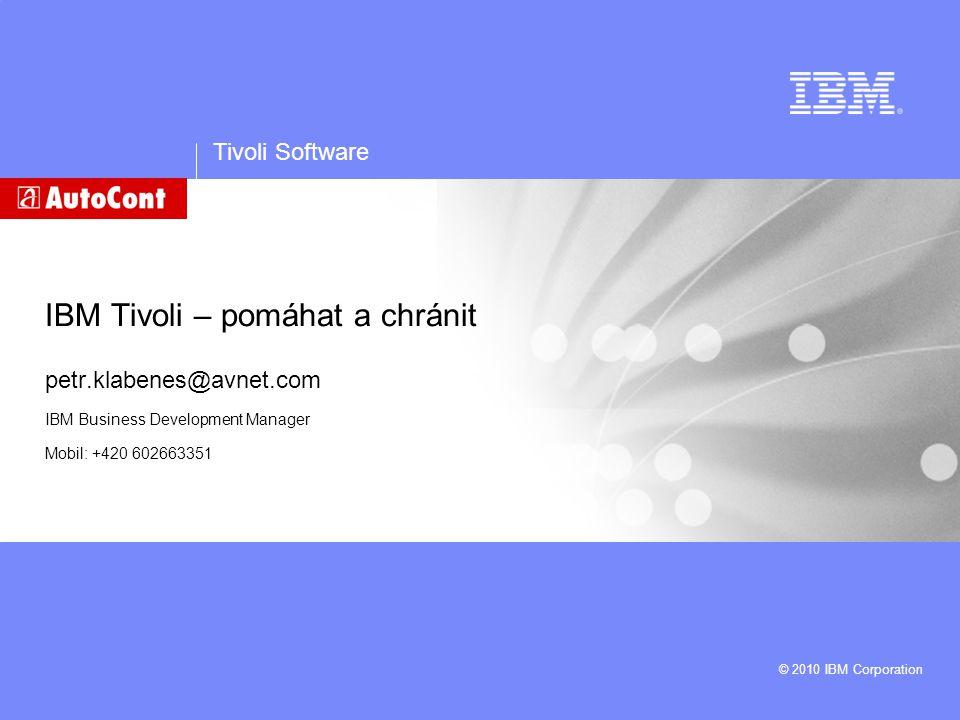 IBM Tivoli – pomáhat a chránit petr. klabenes@avnet