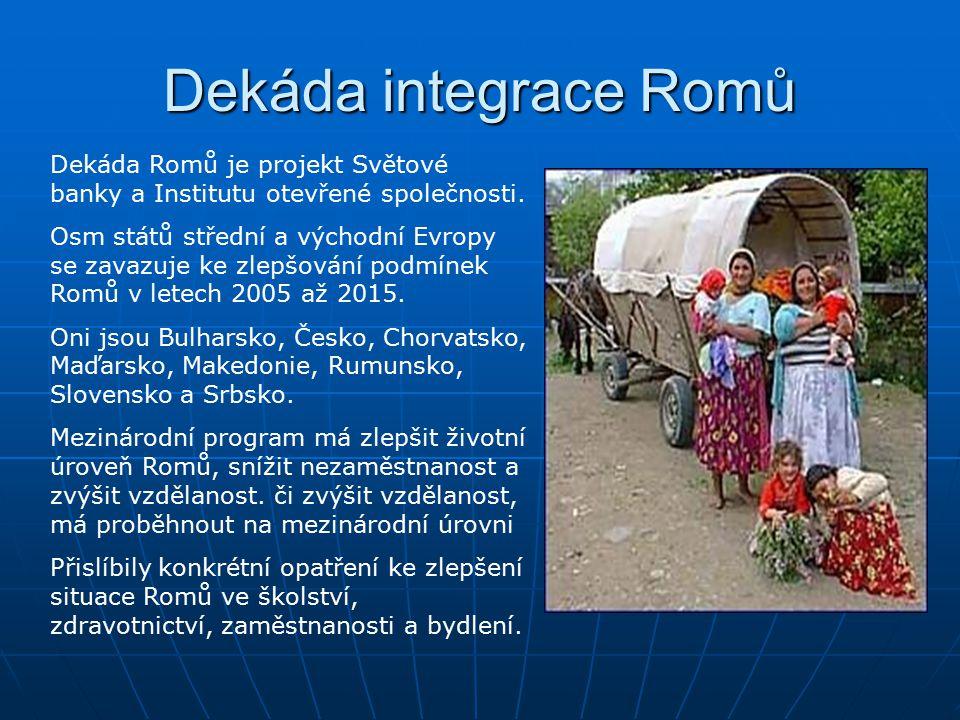 Dekáda integrace Romů Dekáda Romů je projekt Světové banky a Institutu otevřené společnosti.