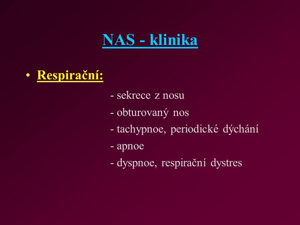 NAS - klinika Respirační: - sekrece z nosu - obturovaný nos